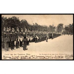 57 - METZ (Moselle) - Gruss aus der Garnison Metz - Die Wachtparade auf dem Kaiser Wilhem Platz