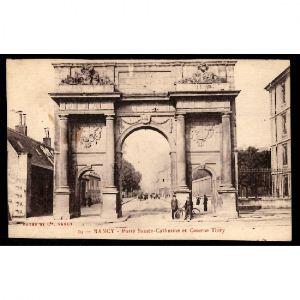 NANCY - Porte Sainte Catherine et Caserne Thiry