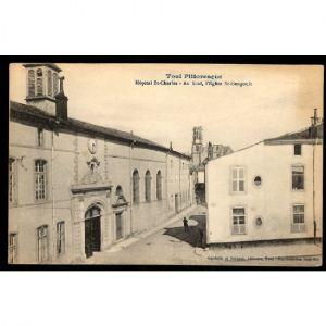TOUL Pittoresque - Hôpital St Charles - Au Fond, l'Eglise St Gengoult